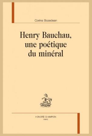 C. Bozedean, Henry Bauchau. Une poétique du minéral