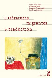 A. Nouss, C: Pinçonnat & F. Rinner (dir.), Littératures migrantes et traduction