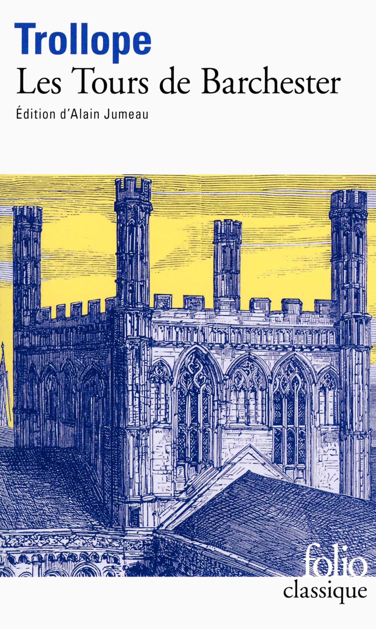A. Trollope, Les Tours de Barchester (éd. A. Jumeau, Folio)