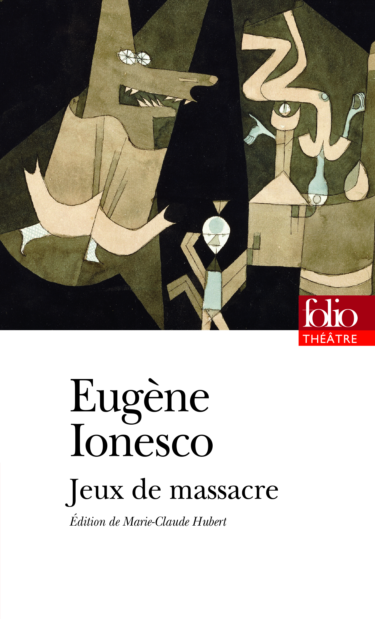 Ionesco, Jeux de massacre (éd. M.-C. Hubert, Folio)