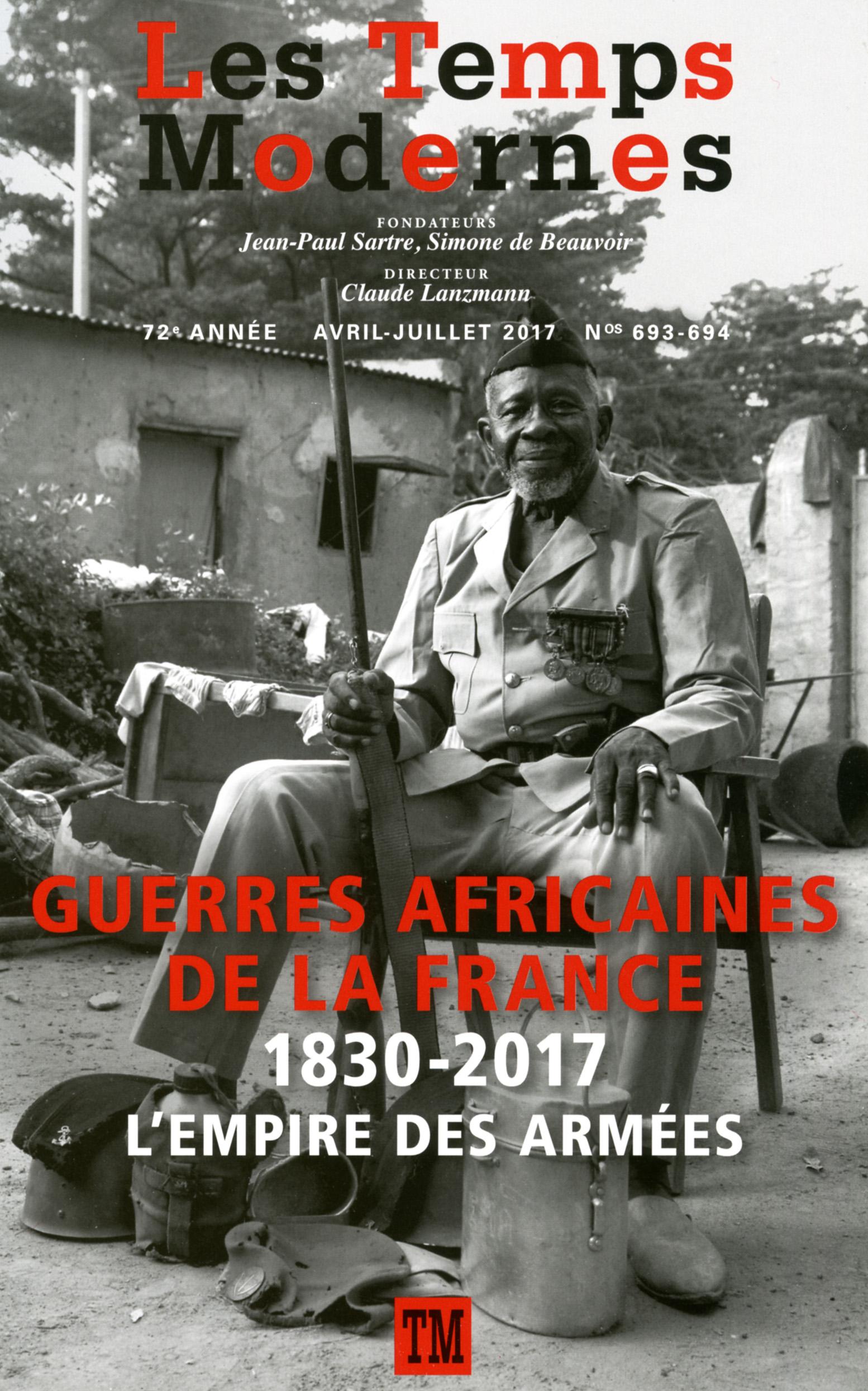 Les Temps modernes, n° 693 : Guerres africaines de la France : 1830-2017. L'empire des armées