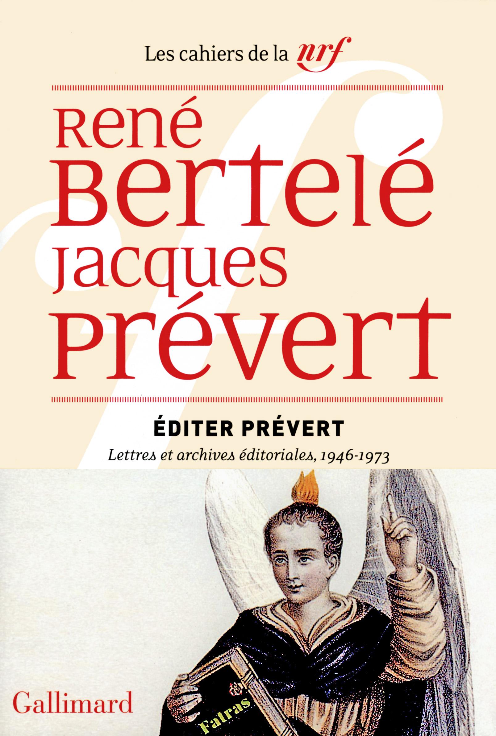 R. Bertelé, J. Prévert, Éditer Prévert. Lettres et archives éditoriales, 1946-1973