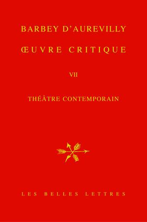 J. A. Barbey d'Aurevilly, OEuvre critique VII. Théâtre contemporain