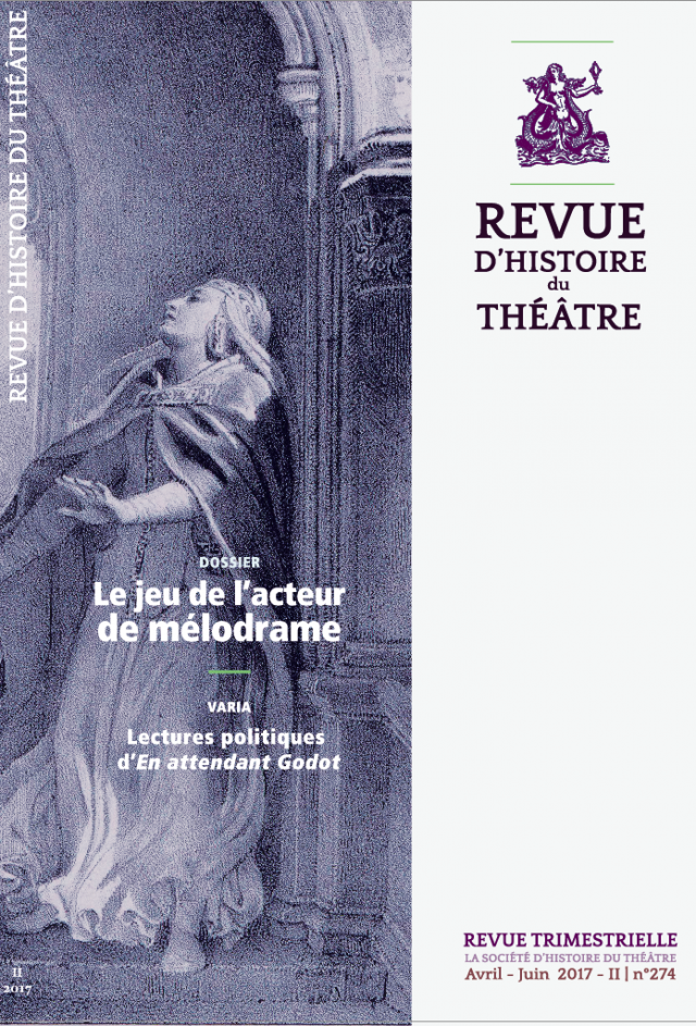 Revue d'Histoire du Théâtre, n°274, Le Jeu de l'acteur de mélodrame. Origines, pratiques et devenirs (dir. R. Martin)