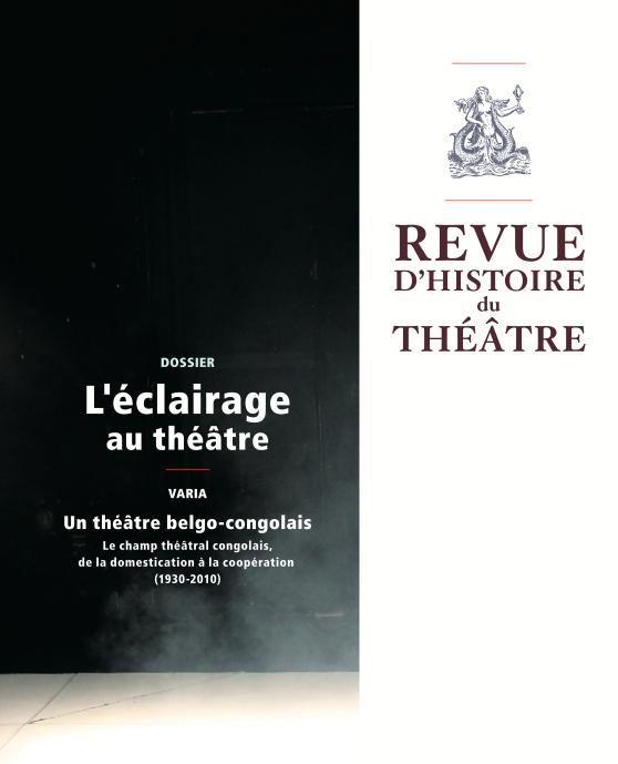 Revue d'Histoire du Théâtre, n°273, L'Éclairage au théâtre (dir. S. Chaouche et J.-Y. Vialleton)