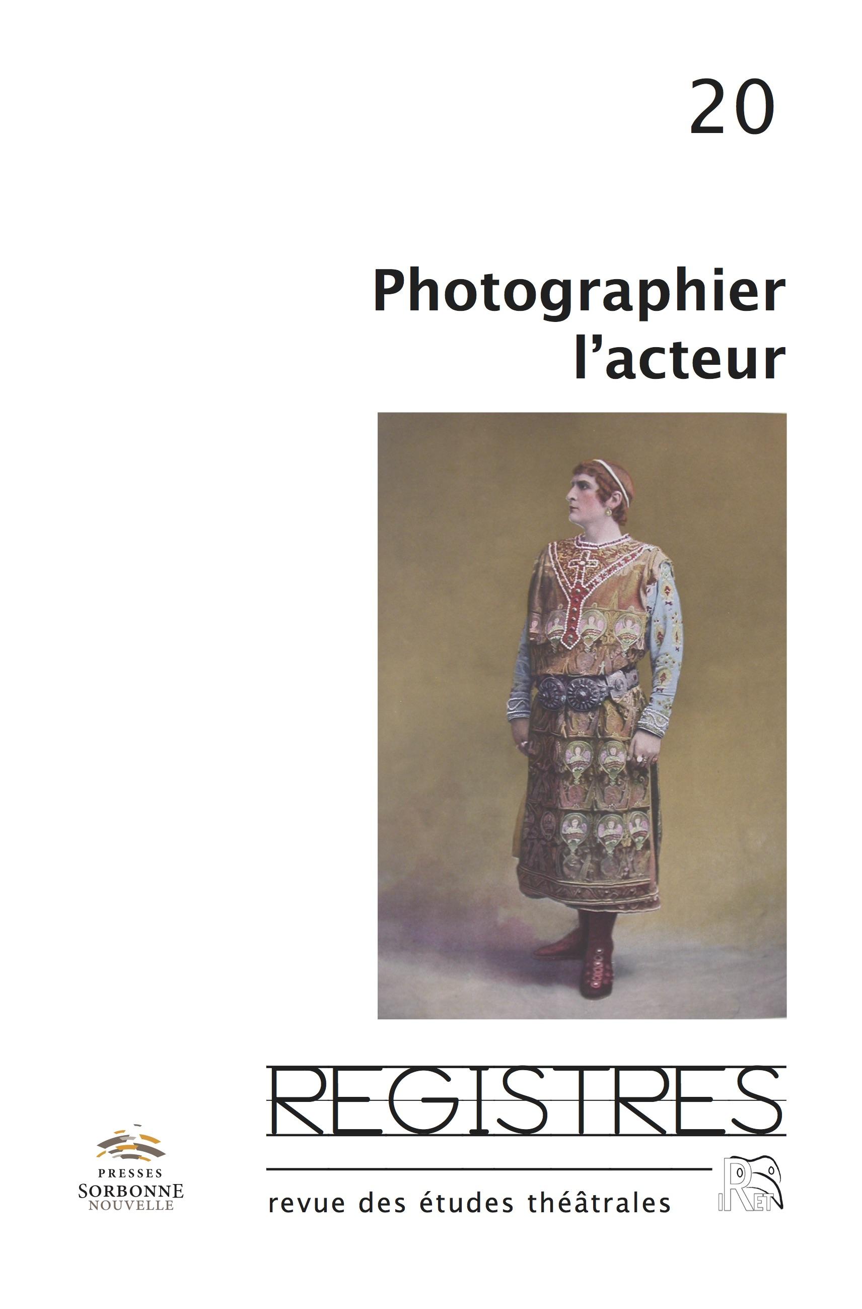 Registres, n°20, « Photographier l'acteur » (dir. A. Rykner) et « Les Nouveaux matériaux du théâtre » (dir. J. Danan et C. Naugrette)
