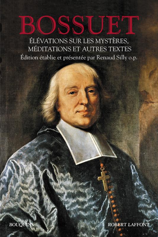 Bossuet, Élévations sur les mystères, Méditations et autres textes