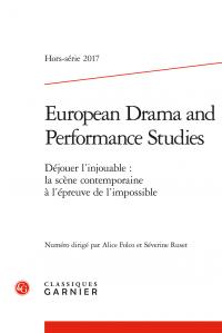 European Drama and Performance Studies, Hors-série, Déjouer l'injouable : la scène contemporaine à l'épreuve de l'impossible (dir. A. Folco et S. Ruset)