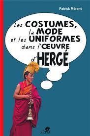 P. Merand, Les Costumes, la mode et les uniformes dans l'oeuvre d'Hergé