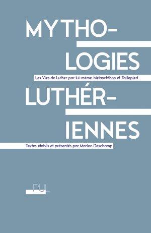 M. Deschamp, Mythologies luthériennes, Les Vies de Luther par lui-même, Melanchthon et Taillepied