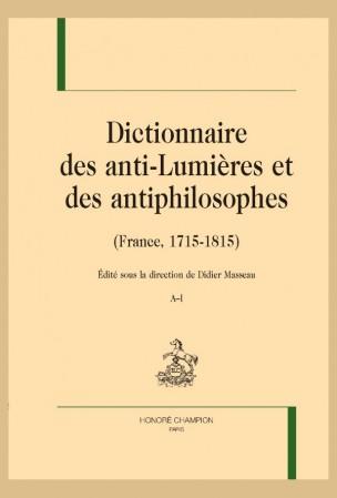 D. Masseau (dir.), Dictionnaire des anti-Lumières et des antiphilosophes (France, 1715-1815)