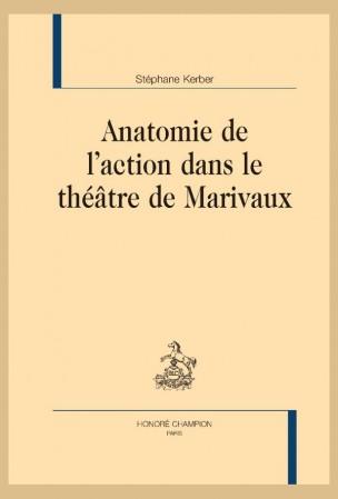 S. Kerber, Anatomie de l'action dans le théâtre de Marivaux