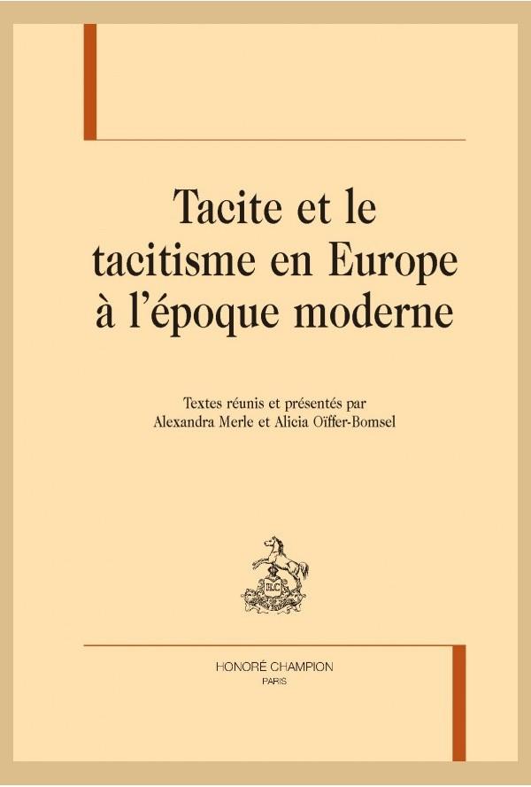 A. Merle et Al. Oïffer-Bomsel (dir.), Tacite et le tacitisme en Europe à l'époque moderne