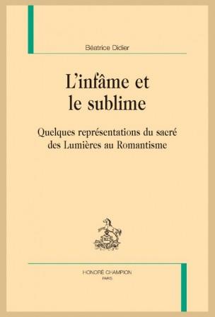B. Didier, L'Infâme et le sublime. Quelques représentations du sacré des Lumières au Romantisme