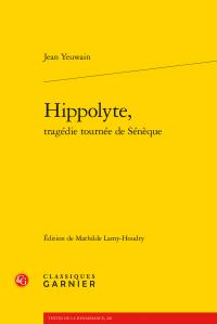 J. Yeuwain, Hippolyte, tragédie tournée de Sénèque