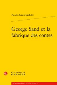 P. Auraix-Jonchière, George Sand et la fabrique des contes