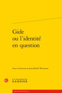 J.-M. Wittmann (dir.), Gide ou l'identité en question