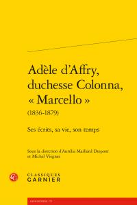 A. Maillard Despont, M. Viegnes (dir.), Adèle d'Affry, duchesse Colonna, « Marcello » (1836-1879). Ses écrits, sa vie, son temps
