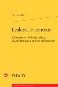 C. Géry, Leskov, le conteur. Réflexions sur Nikolaï Leskov, Walter Benjamin et Boris Eichenbaum