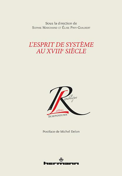 S. Marchand, É. Pavy-Guilbert (dir.), L'Esprit de système au XVIIIe s.