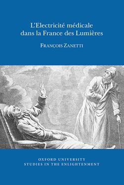 F. Zanetti, L'Électricité médicale dans la France des Lumières