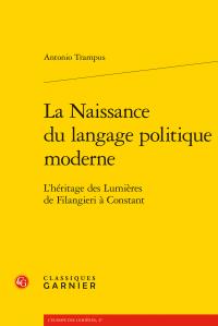 A. Trampus, La Naissance du langage politique moderne. L'héritage des Lumières de Filangieri à Constant
