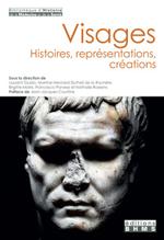 Visages. Histoires, représentations, créations