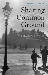 R. Harvey, Sharing Common Ground: A Space for Ethics