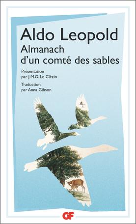 Aldo Leopold, Almanach d'un comté des sables (préf. J.M.G. Le Clézio, GF-Flammarion)