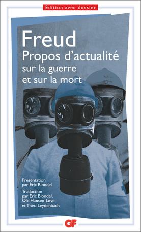 Freud, Propos d'actualité sur la guerre et sur la mort (éd. É. Blondel, GF-Flammarion)