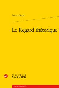 F. Goyet, Le Regard rhétorique