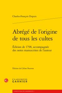 C.-F. Dupuis, Abrégé de l'origine de tous les cultes (1798, éd. C. Pauvros)