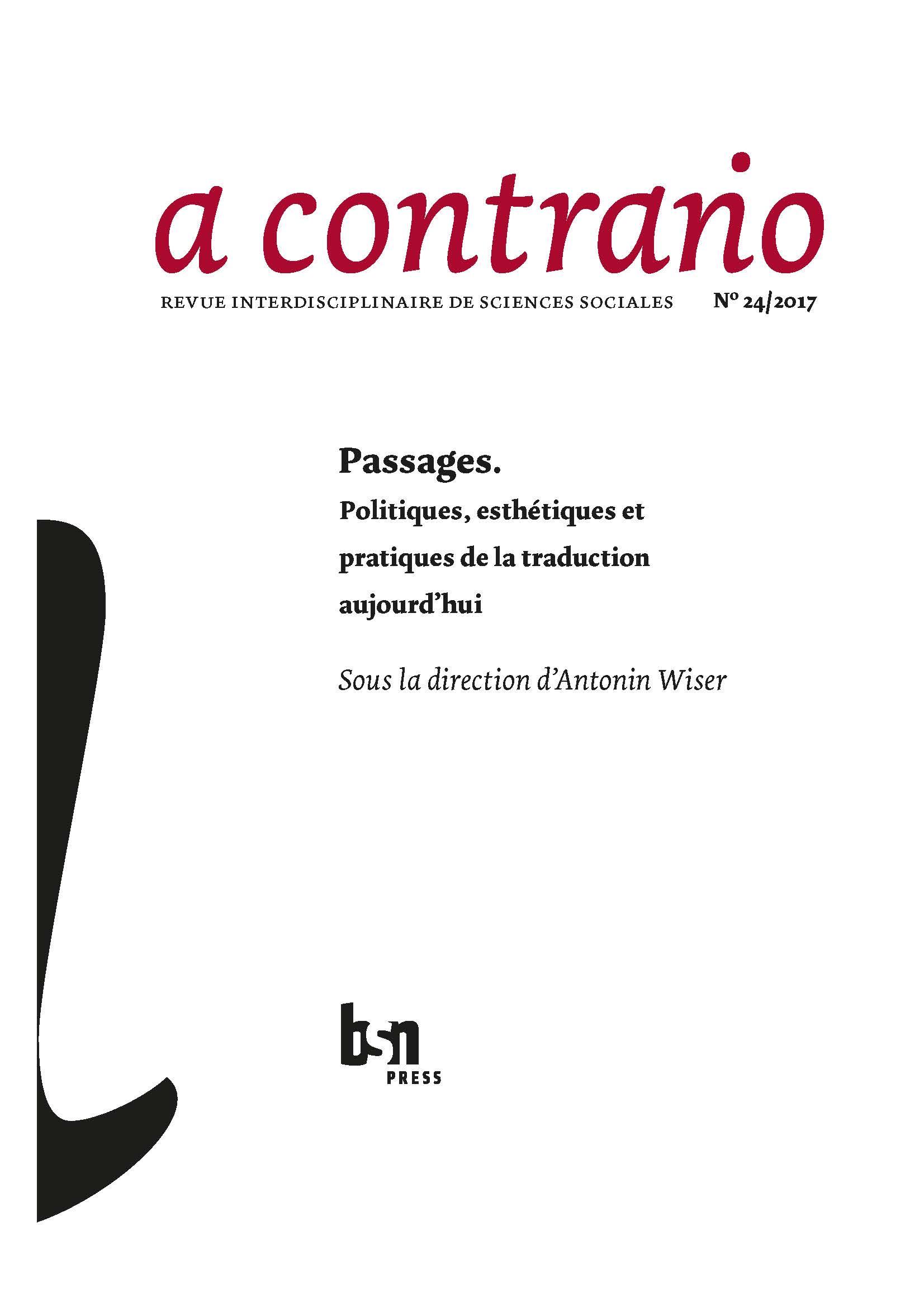 <em>a contrario</em>, n° 24 (2017/1): <em>Passages. Politiques, esthétiques et pratiques de la traduction aujourd'hui</em>