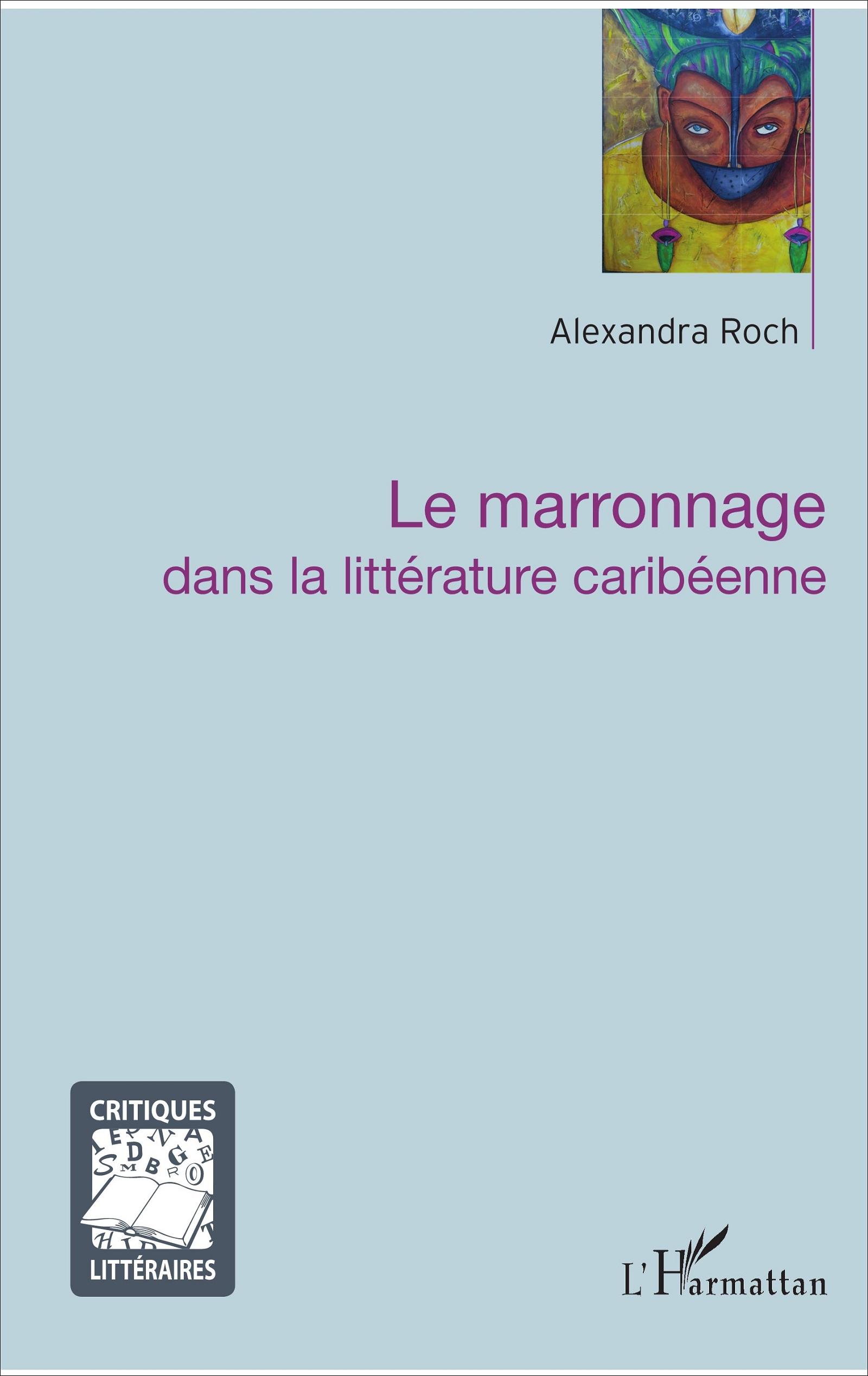 A. Roch, Le Marronnage dans la littérature caribéenne