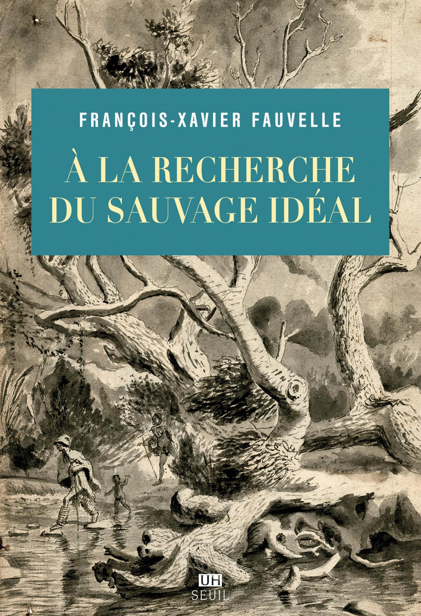 F.-X. Fauvelle, À la recherche du sauvage idéal