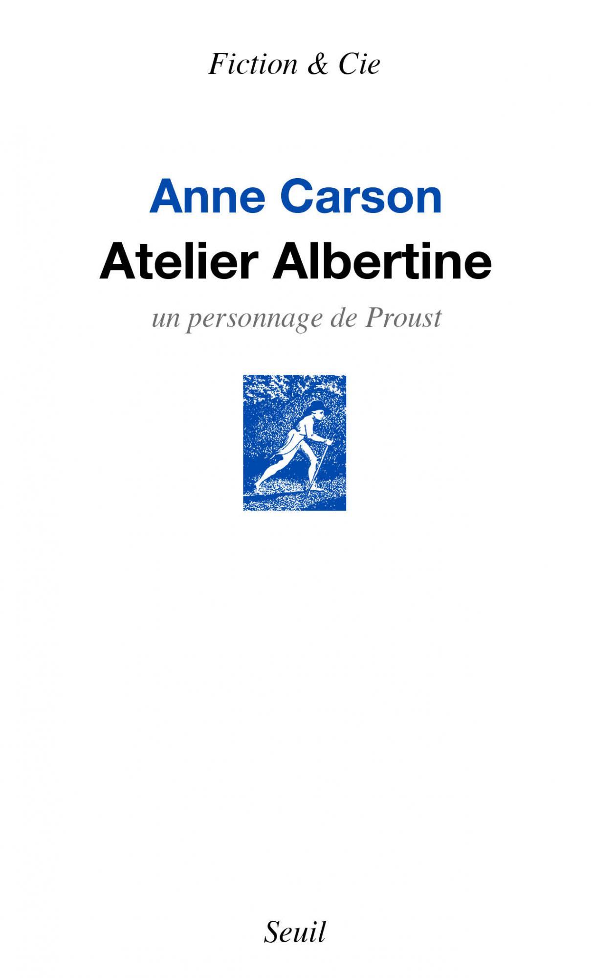 A. Carson, Atelier Albertine. Un personnage de Proust