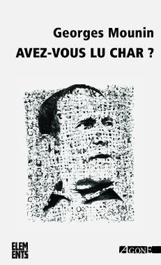R. Mounin, Avez-vous lu Char ? (4e éd. augmentée)