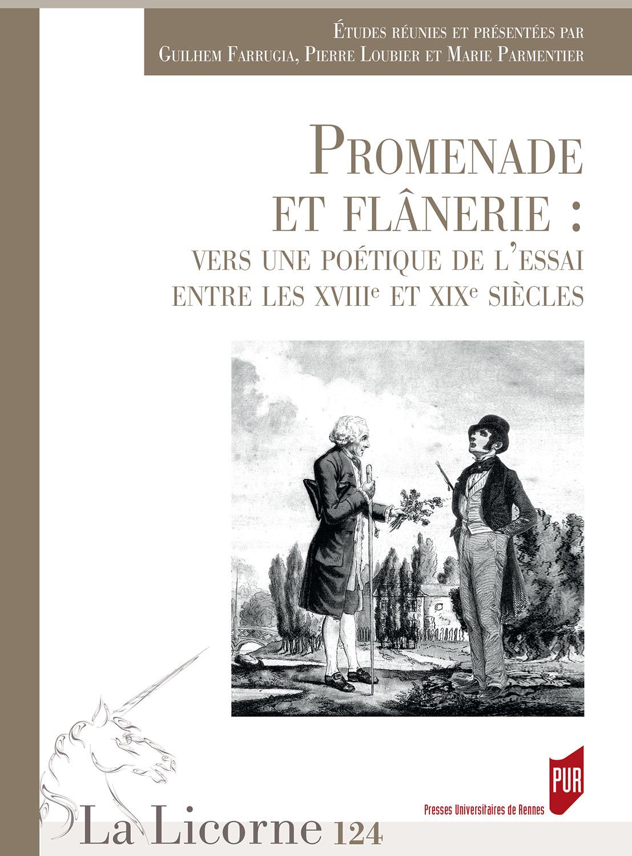G. Farrugia, P. Loubier & M. Parmentier (dir.), Promenade et flânerie : vers une poétique de l'essai entre les XVIIIe et XIXe siècles