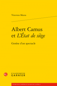 V. Mazza, Albert Camus et L'État de siège. Genèse d'un spectacle