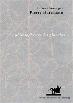 P. Hartmann (dir.), Le Philosophe sur les planches. L'image du philosophe dans le théâtre(1680-1815)