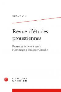 Revue d'études proustiennes, n° 6 : Proust et le livre à venir. Hommage à Philippe Chardin