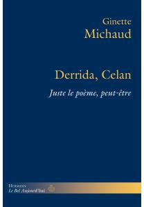 G. Michaud, Derrida Celan. Juste le poème peut-être