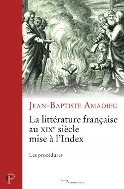 J.-B. Amadieu, La Littérature française du XIXe siècle mise à l'Index: Les Procédures