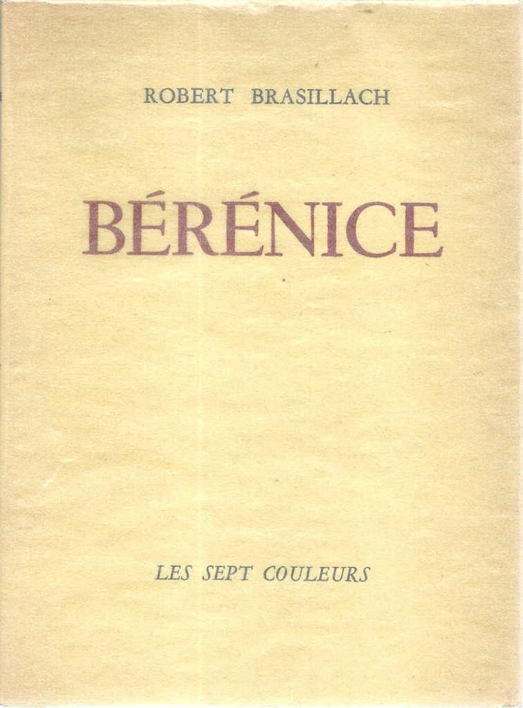 Trois Bérénice : Racine, Corneille, et Brasillach, hélas (Lausanne)
