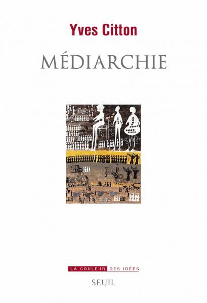 Y. Citton, Médiarchie