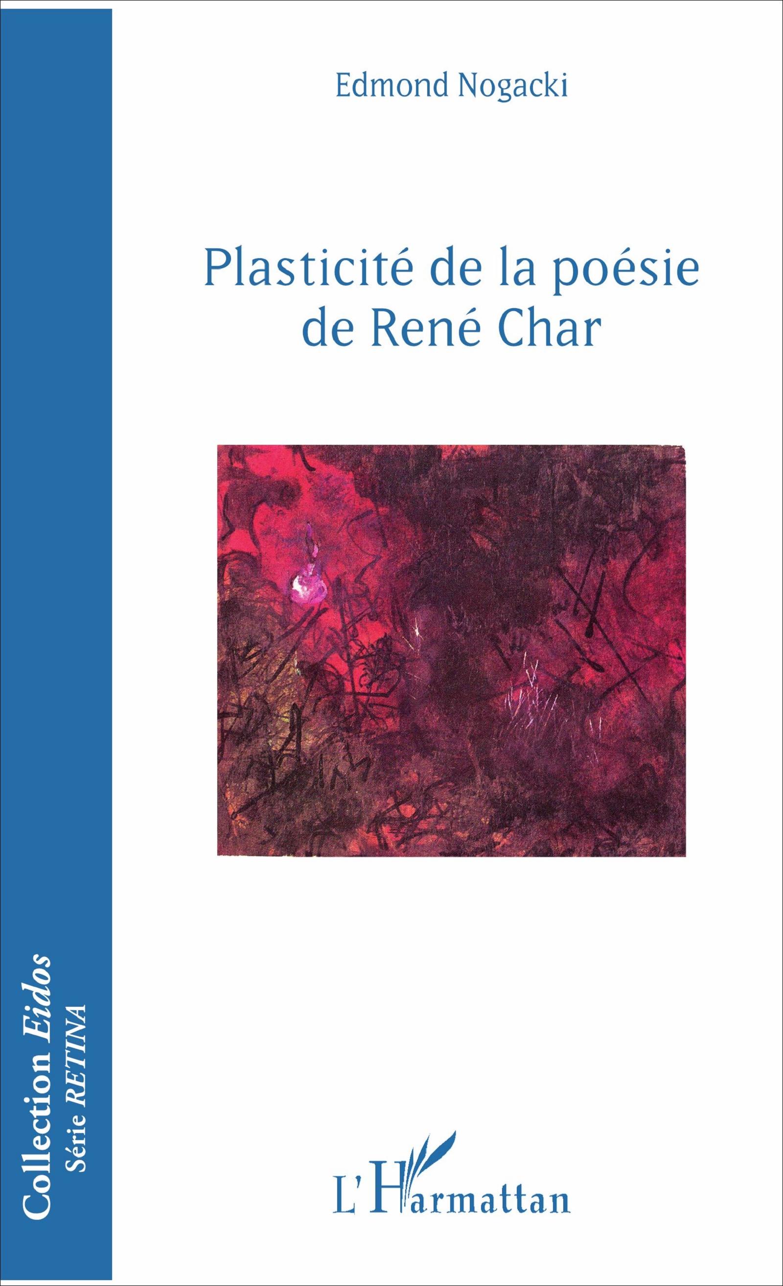 E. Nogacki, Plasticité de la poésie de René Char