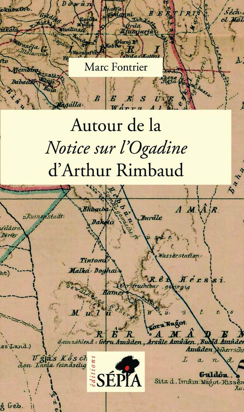 M. Fontrier, Autour de la Notice sur l'Ogadine d'Arthur Rimbaud