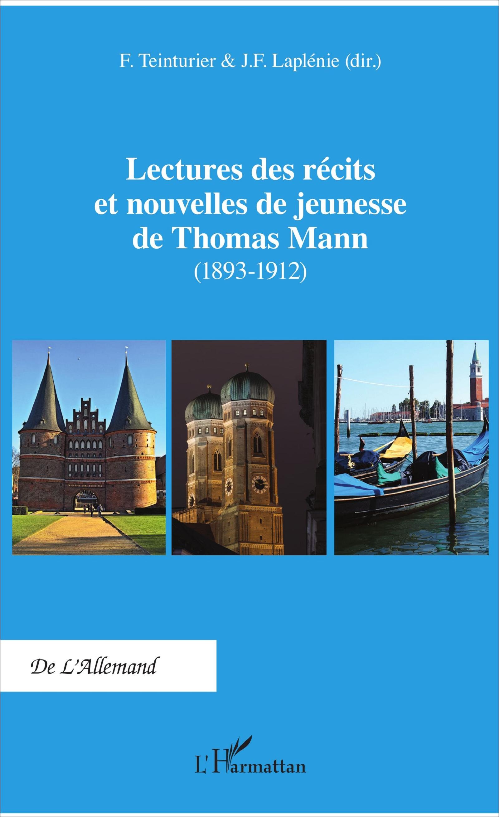 F. Teinturier et J.-F. Laplénie (dir.), Lectures des Recits et Nouvelles de Jeunesse de Thomas Mann (1893-1912)
