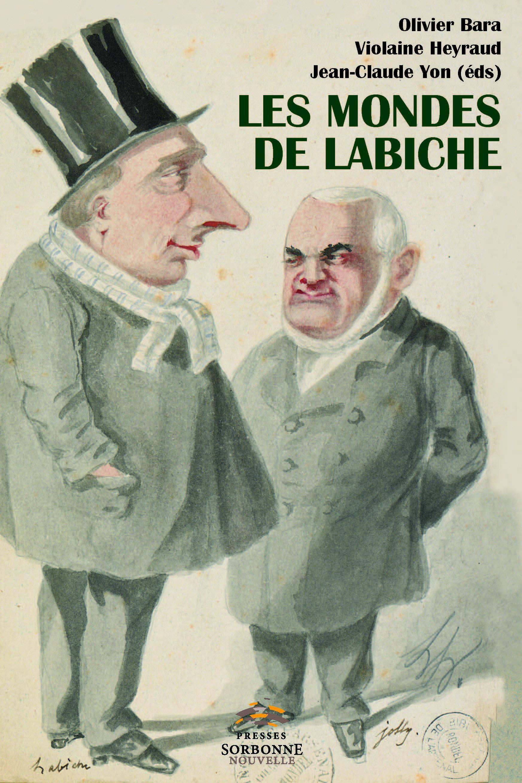 O. Bara, V. Heyraud, J.-Cl. Yon (dir.), Les Mondes de Labiche