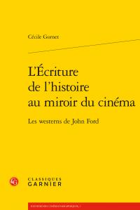 C. Gornet, L'Écriture de l'histoire au miroir du cinéma. Les westerns de John Ford